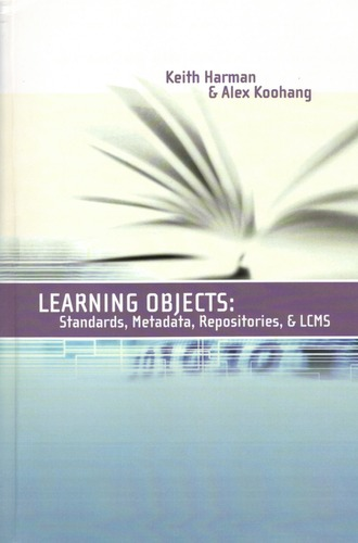 Learning objects: standards, metadata, repositories & LCMS