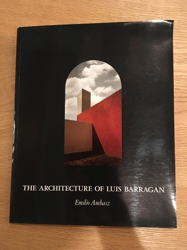 THE ARCHITECTURE OF LUIS BARRAGAN