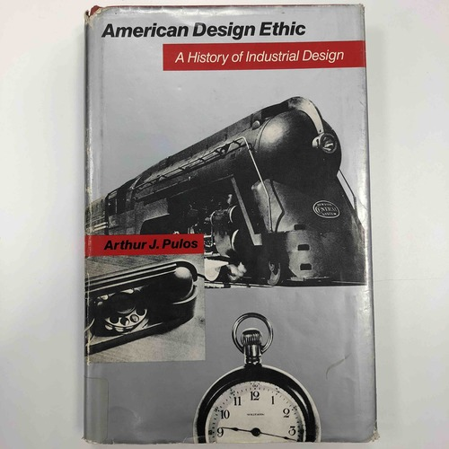American Design Ethic: A History of Industrial Design