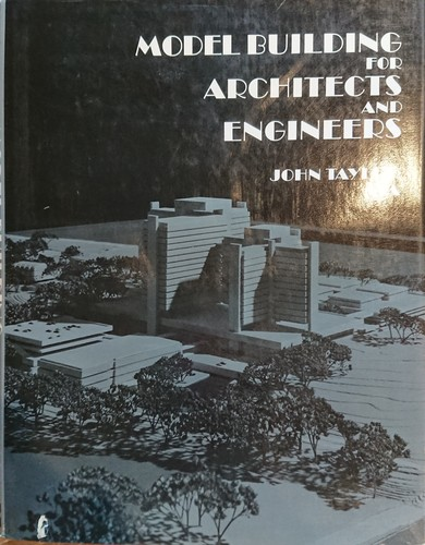 MODEL BUILDING FOR ARCHUTECTS AND ENGINEERS