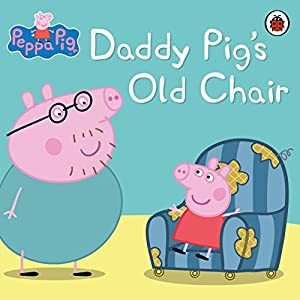 Daddy Pig's Old Chair